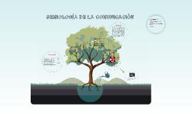 Copy of SEMIOLOGÍA DE LA COMUNICACIÓN