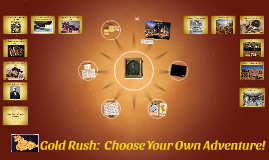 Gold Rush:  Choose Your Own Adventure!
