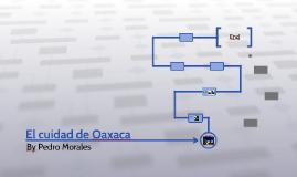 El cuidad de Oaxaca