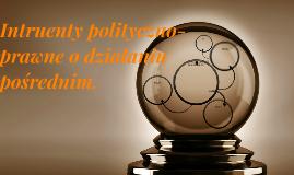 Intruenty polityczno-prawne o działaniu pośrednim.