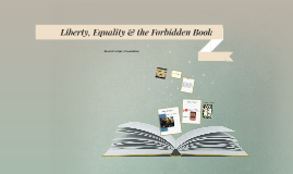 Liberty, Equality & the Forbidden Book