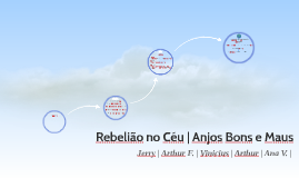 Anjos Bons e Maus | Rebelião no Céu