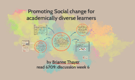 Copy of Promoting Social Change for Academically Diverse Learners