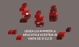 Copy of LEGEA LUI AHIMEDE si APLICATIILE ACESTEIA IN VIATA DE ZI CU