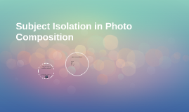 Subject Isolation in Photo Composition