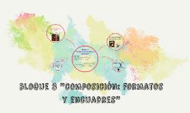 """bloque 3 """"composición: formatos y encuadres"""""""