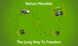 Nelson Mandela - the long walk to freedom