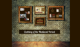 Clothing of the Medieval Period