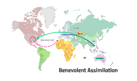 Benevolent Assimilation