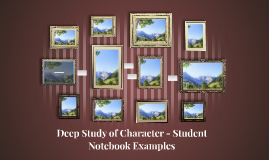 Deep Study of Character - Student Notebook Examples