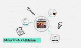 Onderhoud & Herstel in de Philharmonie