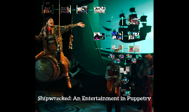 Shipwrecked: An Entertainment in Puppetry