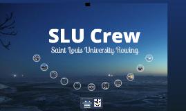 SLU CREW