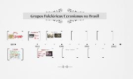 Grupos Folclóricos Ucranianos no Brasil