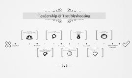 Leadership & Troubleshooting