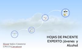 HOJAS DE PACIENTE EXPERTO: JÓVENES Y ALCOHOL