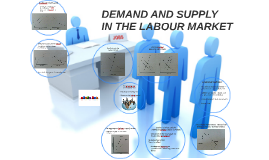 DEMAND AND SUPPLY AT LABOUR MARKET