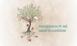 Introducerea de noi specii în ecosistem