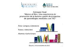 """""""Manos al libro. Una experiencia de promoción de la lectura a partir de proyectos de aprendizajes mediados con TIC"""""""