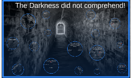The Darkness did not Comprehend part 1