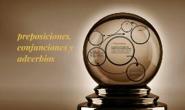 preposiciones, conjunciones y adverbios