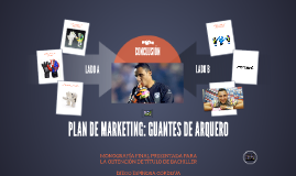 PLAN DE MARKETING: GUANTES DE ARQUERO