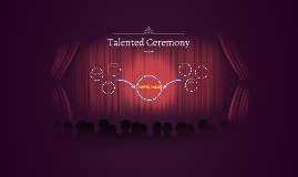 Talented Ceremony