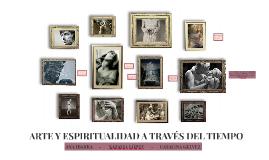 ARTE Y ESPIRITUALIDAD A TRAVÉS DEL TIEMPO