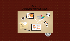 Employing Interdependence