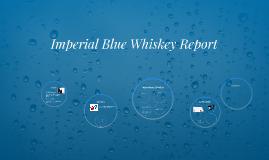 Imperial Blue Whiskey by Rashmi Lagisetty on Prezi