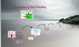 An overview of Data Handling