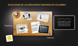 EVOLUCION DE LOS RECURSOS HUMANOS EN COLOMBIA