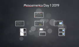 Mesoamerica Day 1 2019
