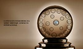 CONVENCIÓN INTERAMERICANA SOBRE ARBITRAJE  COMERCIAL INTERNA