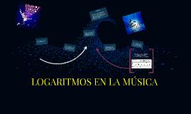 Copy of LOGARITMOS EN LA MÚSICA