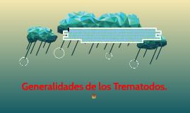 Generalidades de los Trematodos.