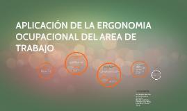 Copy of APLICACION DE LA ERGONOMIA