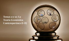 Temas 9 y 10: La Teoría Económica Contemporánea