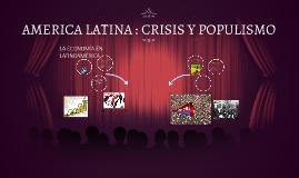 Copy of AMERICA LATINA : CRISIS Y POPULISMO