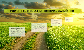 PROYECTO CURRICULAR INSTITUCIONAL-DIAGNÓSTICO