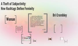 A Theft of Subjectivity: How Hashtags Define Feminism