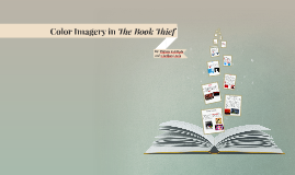 Color Imagery in The Book Thief by Pritam Kanthala on Prezi