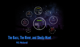 The Bass, The River, and Sheila Mant