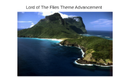 Lord of The Flies Theme Advancement