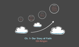 Ch. 1- Our Story of Faith