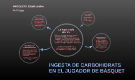 INGESTA DE CARBOHIDRATS EN EL JUGADOR DE BÀSQUET