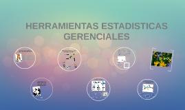 Copy of Copy of HERRAMIENTAS ESTADISTICAS GERENCIALES