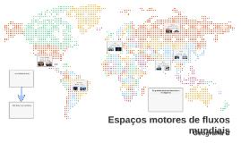 Espaços motores de fluxos mundiais