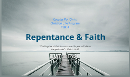 Copy of CFC CLP Talk 4: Repentance & Faith