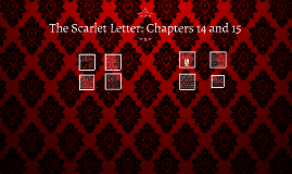 The Scarlet Letter: Chapters 14 and 15